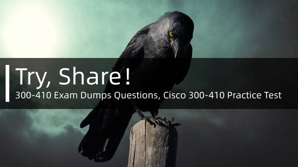 Cisco 300-410 Exam Dumps Questions