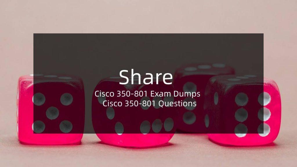Cisco 350-801 Exam Dumps Questions