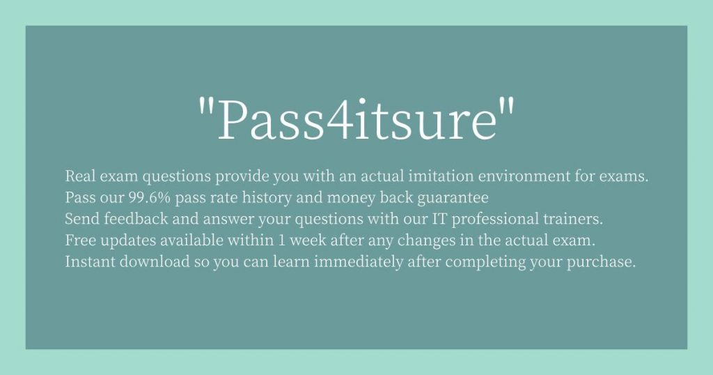 Reason for selection - Pass4itsure